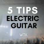 5 Tips for electric guitar in the worship band