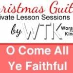 O Come All Ye Faithful - Guitar Session