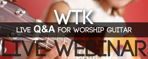 LIVE Q&A Webinar for Worship Guitarists