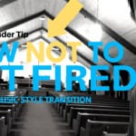 How NOT to get fired from your worship leader job