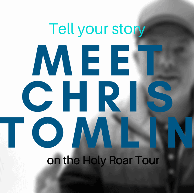 Tell Your Story and Meet Chris Tomlin