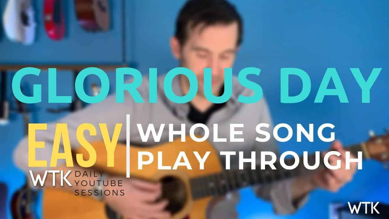 Glorious Day – Easy Strum Along