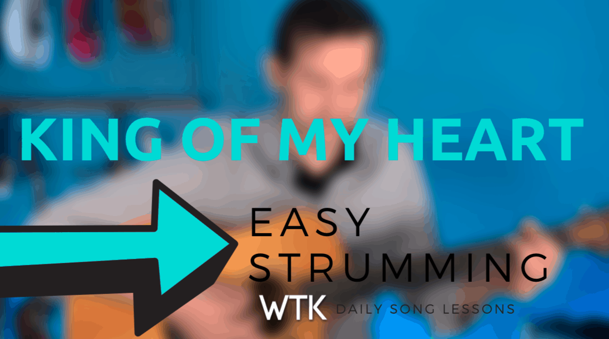 King of My Heart – Easy Strumming Lesson