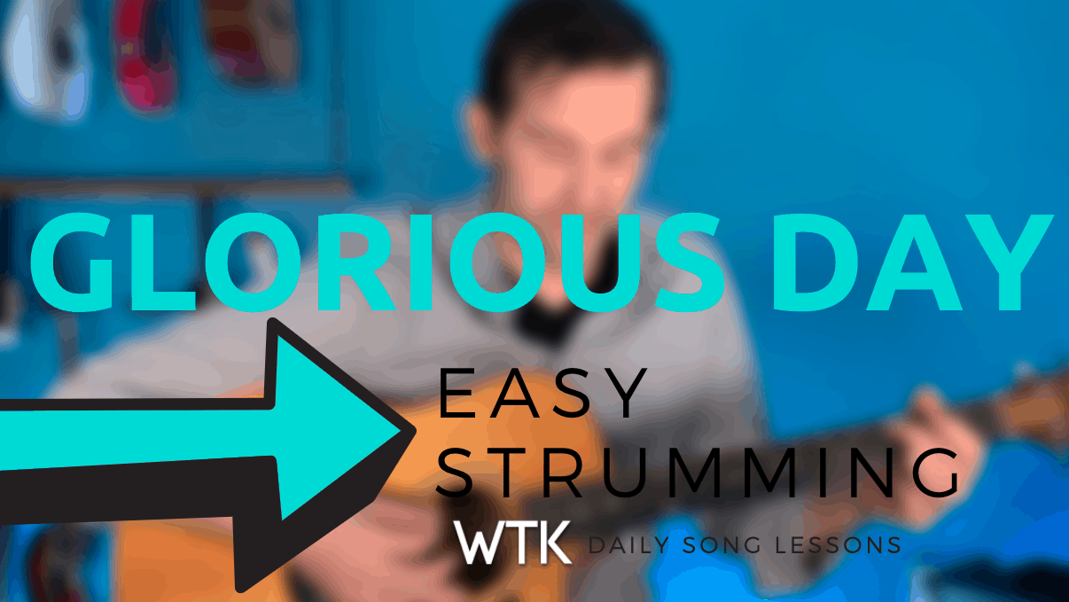 Glorious Day Easy Strumming Lesson