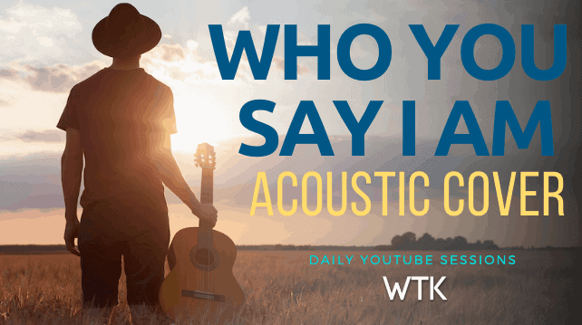 Who You Say I Am (Acoustic Cover)