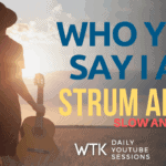 Who You Say I Am - Simple Strum Along