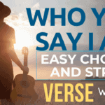 Who You Say I Am - Easy Verse Lesson