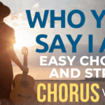 Who You Say I Am Easy Chorus Lesson