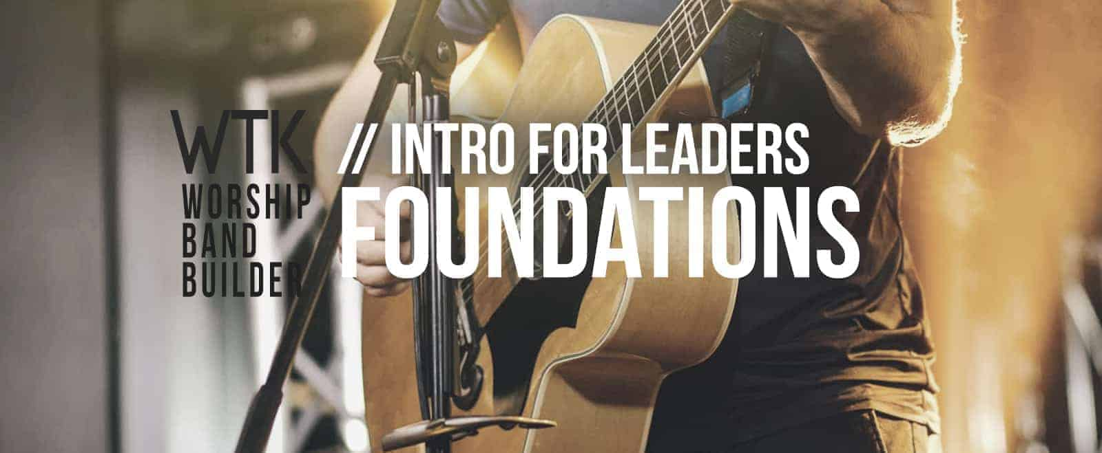 Band Builder Foundations – Intro For Church Leaders