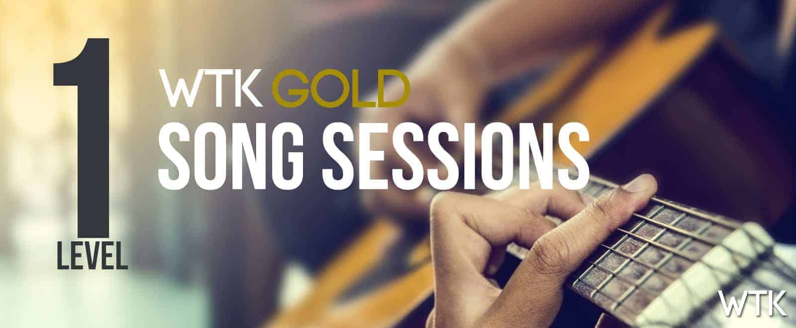 WTK GOLD Song Sessions Level 1