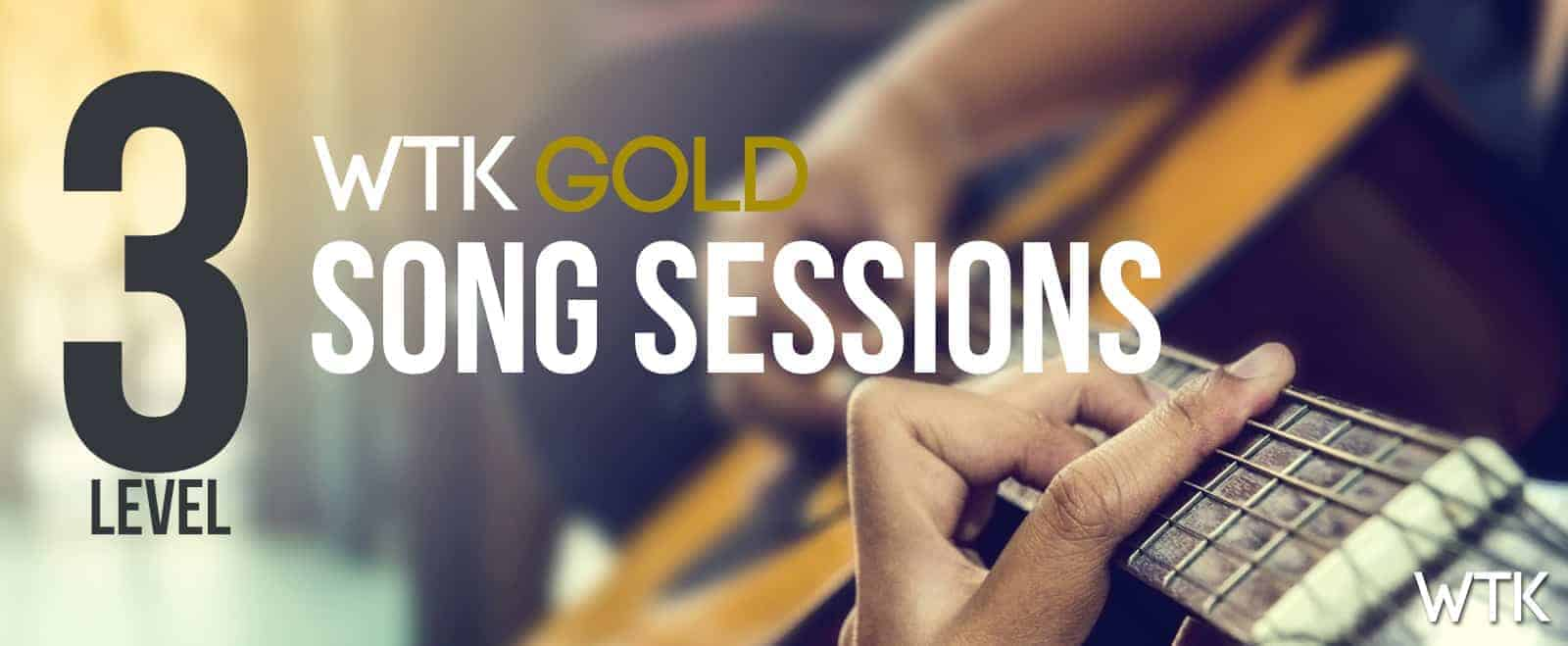 WTK GOLD Song Sessions Level 3