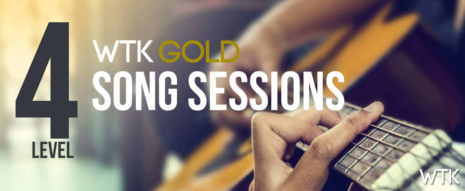 WTK GOLD Song Sessions Level 4