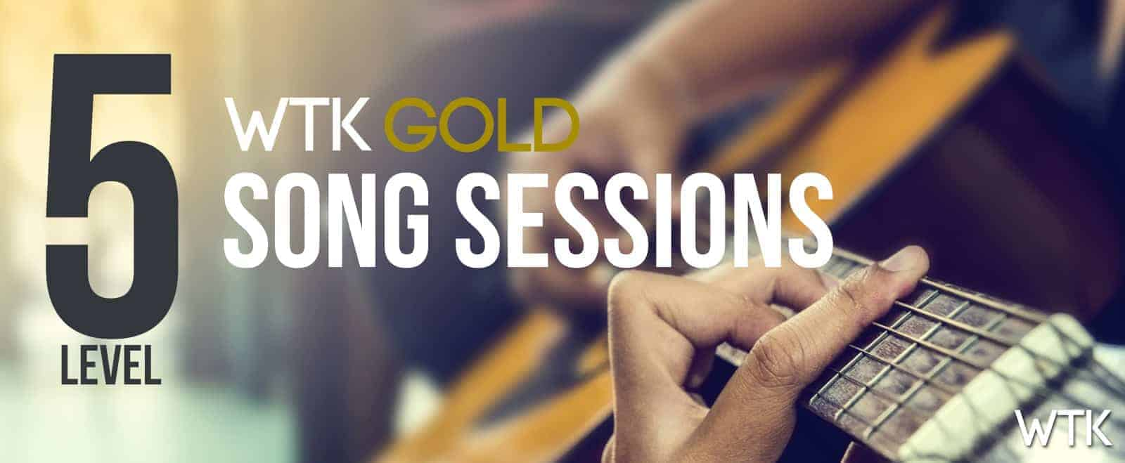 WTK GOLD Song Sessions Level 5
