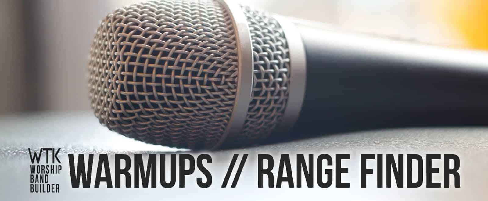 Vocal Warmups and Range Finder